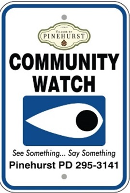 Pinehurst Community Watch Logo: See Something...Say Something. Pinehurst PD 295-3141